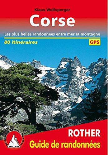Corse : Les 77 plus belles randonnées entre mer et montagne, avec tracks GPS par Klaus Wolfsperger