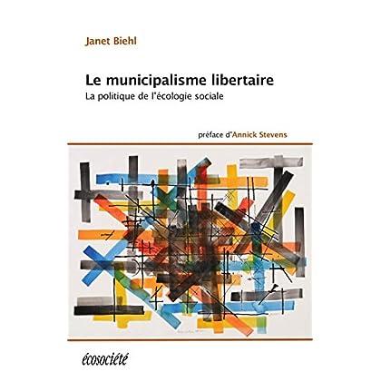 Le municipalisme libertaire: La politique de l'écologie sociale