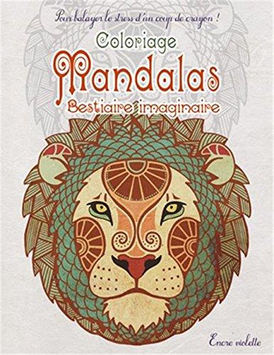 Coloriage Mandalas Bestiaire imaginaire Petit Format par Collectif