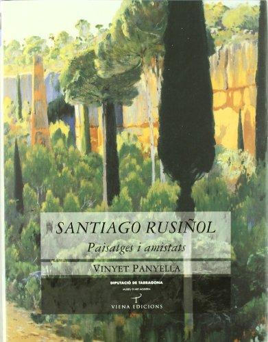 Santiago Rusiñol: Paisatges i amistats (Tamarit) por Vinyet Panyella