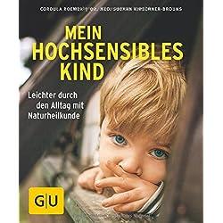 Mein hochsensibles Kind: Leichter durch den Alltag mit Naturheilkunde (GU Ratgeber Kinder)