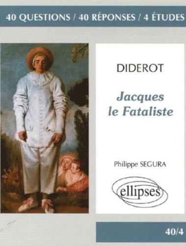 Jacques le Fataliste : 40 questions 40 rponses 4 tudes