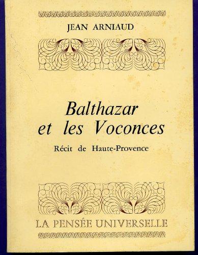 Balthazar et les voconces. récit de haute-provence.