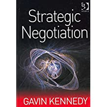 [(Strategic Negotiation : An Opportunity for Change)] [By (author) Gavin Kennedy] published on (August, 2007)