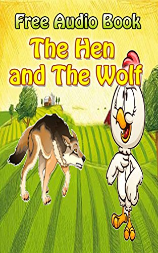 Value books for kids: The Hen and The Wolf  | (WITH ONLINE AUDIO FILE): Bedtime story for kids ages 1-7 : Funny kid story (English Edition)