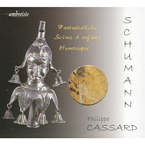 Schumann : Fantasiestücke - Scènes d'enfants - Humoresque