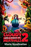 [ [ CLOUDY WITH A CHANCE OF MEATBALLS 2 MOVIE NOVELIZATION (CLOUDY WITH A CHANCE OF MEATBALLS MOVIE) BY(TO BE ANNOUNCED )](AUTHOR)[PAPERBACK]