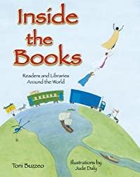 Inside the Books: Readers and Libraries Around the World by Toni Buzzeo (2012-03-02)