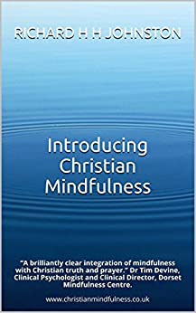 Introducing Christian Mindfulness by [Johnston, Richard H H]