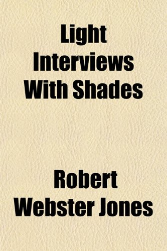Light Interviews With Shades