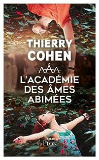 L'académie des âmes abîmées par Thierry Cohen