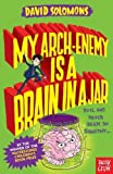 My Arch-Enemy Is a Brain In a Jar (My Brother Is a Superhero) (My Brother Is a Superhero 4)