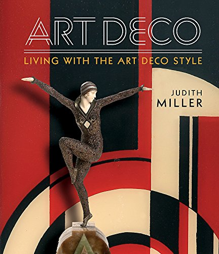 Miller\'s Art Deco: Living with the Art Deco Style
