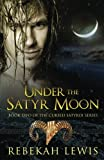 Under the Satyr Moon (The Cursed Satyroi) (Volume 2) by Rebekah Lewis (2015-05-25)