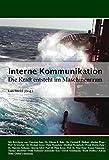Interne Kommunikation: Die Kraft entsteht im Maschinenraum