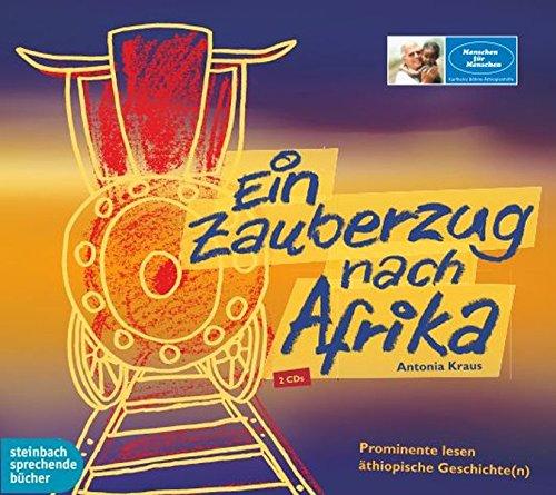 Ein Zauberzug nach Afrika: Prominente lesen äthiopische Geschichte(n)