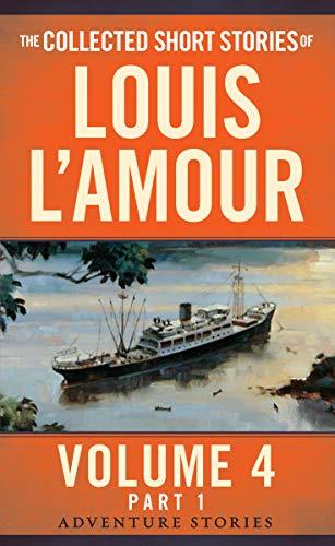 Collected Short Stories Of Louis L'amour, Volume 4, Part 1,The: The Adventure Stories (Louis Lamour Vol 4 Part 1) por Louis L'Amour