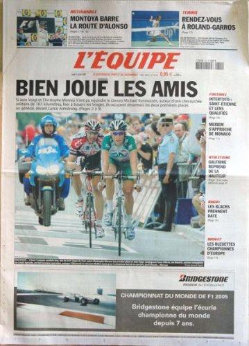 EQUIPE (L') [No 18643] du 11/07/2005 - AUTO - MONTOYA BARRE LA ROUTE D'ALONSO - TENNIS - ROLAND-GARROS - JENS VOIGT ET C. MOREAU - M. RASMUSSEN - LANCE ARMSTRONG - LE TOUR - FOOT - MERIEM - MONACO - ATHLETISME - GALFIONE - RUGBY - LES BACKS - BASKET - LES BLEUETTES CHAMPIONNES D'EUROPE.