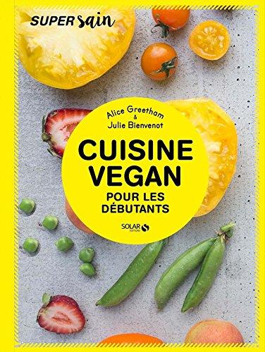 Cuisine vegan pour dbutants - super sain
