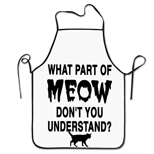What Part Of Meow Don't You Understand Design Baking Funny Apron For Kitchen BBQ Barbecue Cooking Grilling Tailgate Bacon