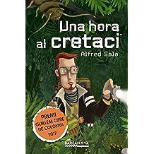 Una hora al cretaci (Llibres Infantils I Juvenils - Diversos)