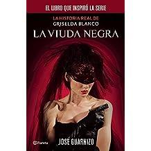 La viuda negra.: La Historia de Griselda Blanco