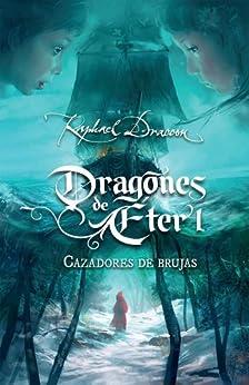 Cazadores de brujas (Dragones de Éter 1) de [Draccon, Raphael]