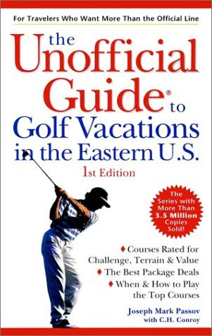 The Unofficial Guide to Golf Vacations in the Eastern U.S. (Unofficial Guides) by Joseph Mark Passov (2000-03-01) par Joseph Mark Passov;C. H. Conroy