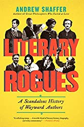 Literary Rogues: A Scandalous History of Wayward Authors