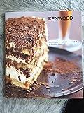 Kenwood - recettes pour les robots Kenwood Chef Kenwood Major