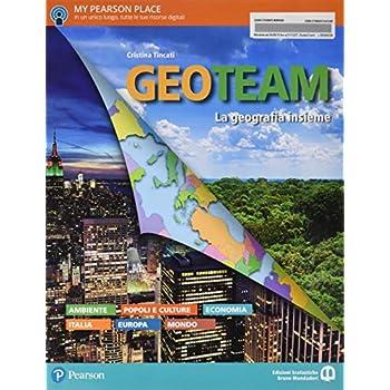 Geo Team. Per Le Scuole Superiori. Con Ebook. Con Espansione Online