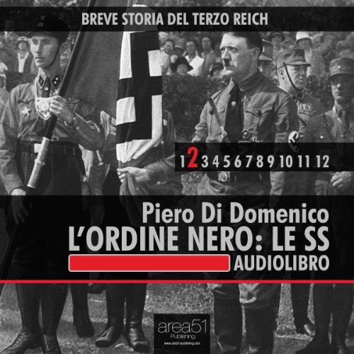 Breve storia del Terzo Reich vol. 2: L'Ordine Nero. Le SS  Audiolibri