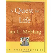 A Quest for Life: An Autobiography by Ian L. McHarg (1996-04-27)