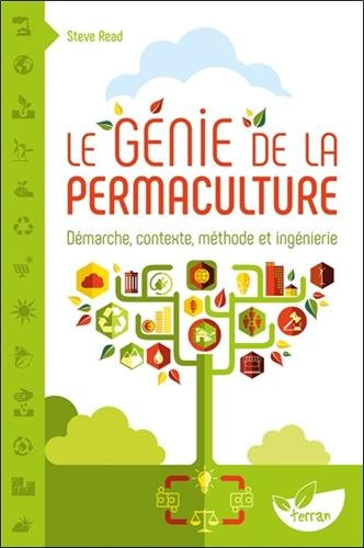 Le Génie de la permaculture - Démarche, contexte, méthode et ingénierie par Steve Read