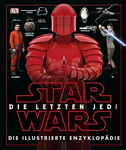 (Star Wars™ Die letzten Jedi. Die illustrierte Enzyklopädie)