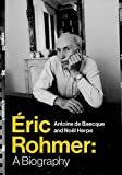 Eric Rohmer: A Biography