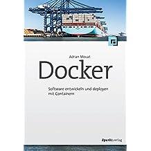 Docker: Software entwickeln und deployen mit Containern