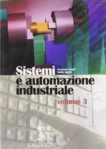 Sistemi e automazione industriale. Per gli Ist. Tecnici industriali: 3