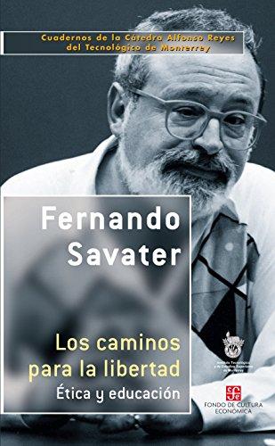 Los caminos para la libertad. Ética y educación por Fernando Savater