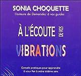 A l'écoute de vos vibrations - Livre audio 2 CD