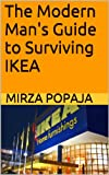 The Modern Man's Guide to Surviving IKEA