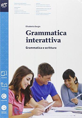 Grammatica interattiva. Grammatica Per le Scuole superiori. Con e-book. Con espansione online
