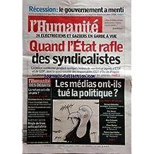 HUMANITE (L') [No 20086] du 16/05/2009 - recession - le gouvernement a menti - 74 electriciens et gaziers en garde a vue - quand l'etat rafle des syndicalistes - les medias ont-ils tue la politique par balandier, darras, duhamel, musso et apel-muller - la nature a-t-elle un prix par bourg, vivien, chevassus-au-louis et benest - rapport cotis - regle de trois anticapitaliste par harribey