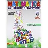 Matematica per obiettivi e competenze. Con espansione online. Per la Scuola media: 3