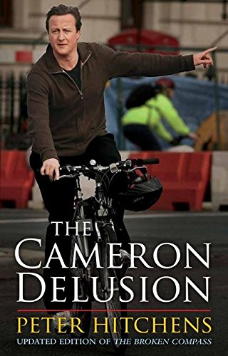 The Cameron Delusion: Updated Edition of