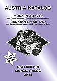 ANK-Muenzkatalog Österreich 2018: Alle Muenzen ab 1745 bis heute. Banknoten ab 1759.