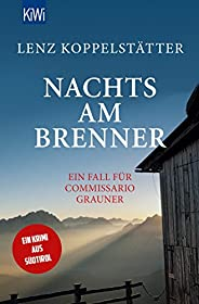 Nachts am Brenner: Ein Fall für Commissario Grauner (Commissario Grauner ermittelt 3)