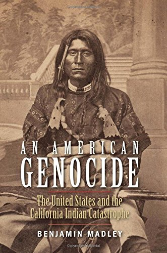 an-american-genocide-the-united-states-and-the-california-indian-catastrophe-1846-1873-lamar-series-