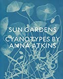 Sun Gardens - The Cyanotypes of Anna Atkins