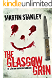 The Glasgow Grin (A Stanton Brothers thriller)